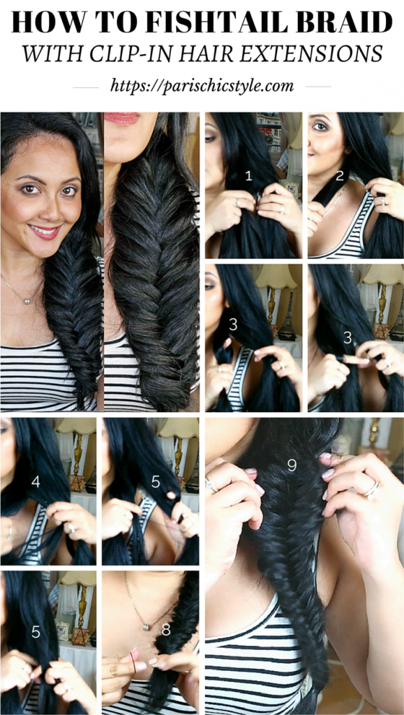 How To Fishtail Braid With Clip-in Hair Extensions On Your Own Hair Everyday Chic Hairstyle Paris Chic Style